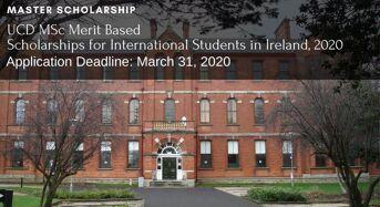 UCD MSc Merit-BasedScholarships for International Students in Ireland, 2020
