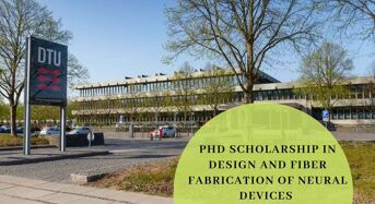 PhD Scholarship in Design and Fiber Fabrication of Neural Devices in Denmark, 2020
