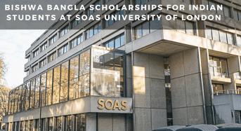 Bishwa Bangla Scholarships for Indian Students at SOAS University of London