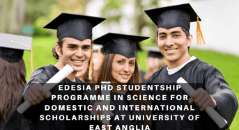 Edesia PhD Studentship Programme in Science for Domestic and international awards at University of East Anglia