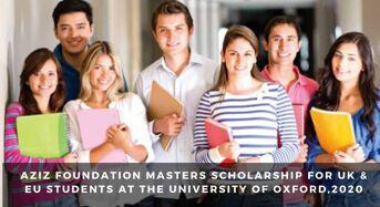Aziz Foundation Masters funding for UK & EU Students at the University of Oxford, 2020