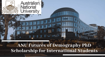 ANU Futures of Demography PhD funding for International Students in Australia,2020