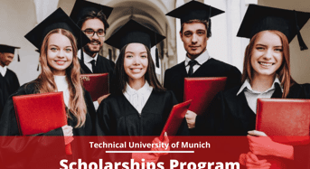 Scholarships Program at Technical University of Munich, Germany