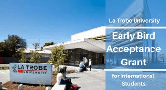 Early Bird Acceptance Grant for International Students at La Trobe University, Australia