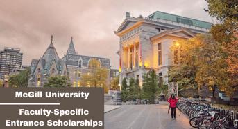 Faculty-SpecificEntrance Scholarships at McGill University, Canada