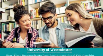Part-TimePostgraduate Part Fee International Scholarship at University of Westminster, UK