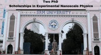 Two PhD Positionsin Experimental Nanoscale Physics at SRM Institute of Science and Technology in India