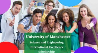 University of Manchester Science and Engineering International Excellence scholarship