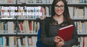 Breathing For Tomorrow Lung Cancer Scholarship in the USA