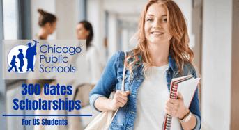 Chicago Public Schools 300 Gates Scholarships, 2020
