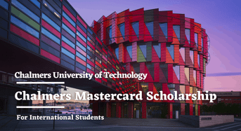 The Chalmers Mastercard funding for International Students in Sweden