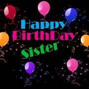 Happy Birthday Sister Beautiful Greeting 5