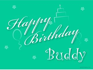 Happy Birthday Buddy Greeting 15