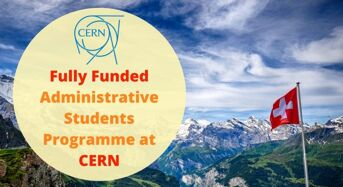 Fully Funded CERN Administrative Student Training Programme in Switzerland, 2018