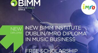 BIMM Institute Dublin and IMRO Diploma in Music Business Scholarship in Ireland, 2018