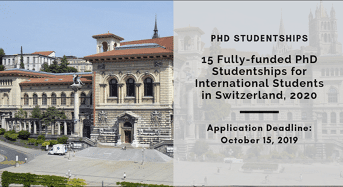 15 Fully-FundedPhD Studentships for International Students in Switzerland, 2020
