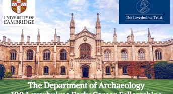 100 Leverhulme Early Career Fellowships at the Department of Archaeology, Cambridge University, UK