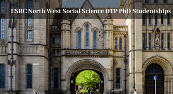ESRC North West Social Science DTP PhD Studentships in the UK