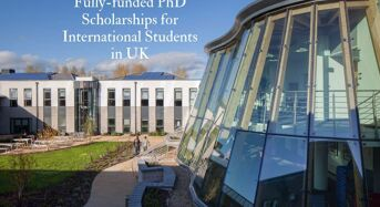 Fully- moneyed PhD Positionsfor International Students in UK