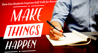 How Can Students Improve Self-Talkfor Success?