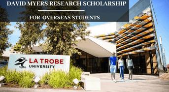 The David Myers Research Scholarship at La Trobe University in Australia