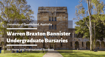 UQ International Warren Braxton Bannister Undergraduate Bursaries in Australia