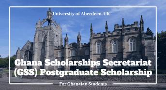 University of Aberdeen Ghana Scholarships Secretariat (GSS) Postgraduate Scholarship in UK