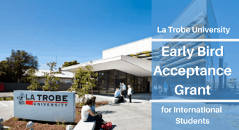 Early Bird Acceptance Grant for International Students at La Trobe University, Australia