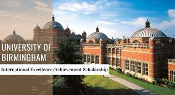 International Excellence/AchievementScholarship at University of Birmingham, UK