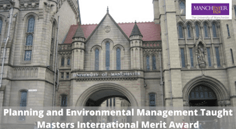 Planning and Environmental Management Taught Masters International Merit Award at University of Manchester, UK