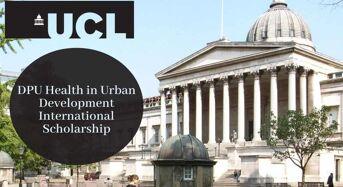 UCL DPU Health in Urban Development International Scholarship in UK, 2020