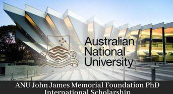 ANU John James Memorial Foundation PhD International funding for Medical Research, Australia