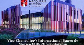 Macquarie University Vice-Chancellor's International Banco de Mexico FIDERH Scholarship, Australia