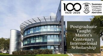 Swansea University Postgraduate Taught Master's Centenary International Scholarship in UK, 2020
