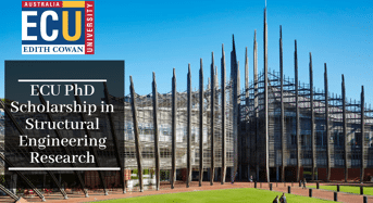 ECU PhD Scholarship in Structural Engineering Research for International Students, 2020