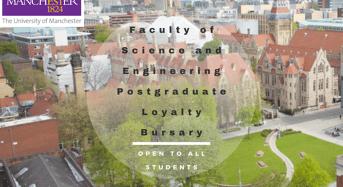 Faculty of Science and Engineering International Postgraduate Loyalty Bursary in UK