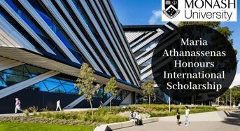 Maria Athanassenas Honours International Scholarship at Monash University in Australia, 2020