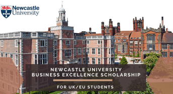 Newcastle University Business Excellence Scholarship in UK