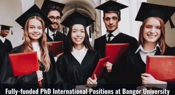 Fully- moneyed PhD International Positions at Bangor University in UK