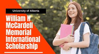 William H McCardell Memorial International Scholarship at University of Alberta, Canada