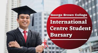 International Centre Student Bursary at George Brown College, Canada