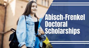 Abisch-FrenkelDoctoral Scholarships at Hebrew University of Jerusalem, Israel