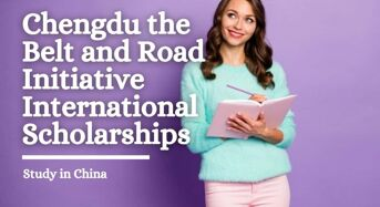 Chengdu Belt and Road Initiative Scholarships for International Students in China