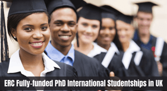 ERC Fully- moneyed PhD International Studentships in UK