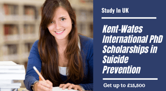 The Kent-WatesInternational PhD Positionsin Suicide Prevention, UK