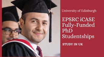 EPSRC iCASE Fully-FundedPhD Studentships at University of Edinburgh in UK