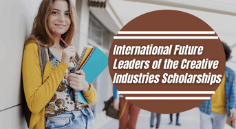International Future Leaders of the Creative Industries Scholarships in UK