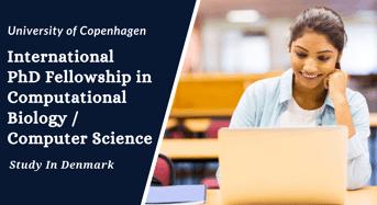 International PhD Fellowship in Computational Biology/ComputerScience in Denmark