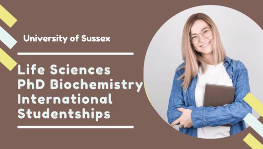Life Sciences PhD Biochemistry International Studentships at University of Sussex, UK