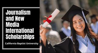 Journalism and New Media Scholarships for International Students at California Baptist University, USA